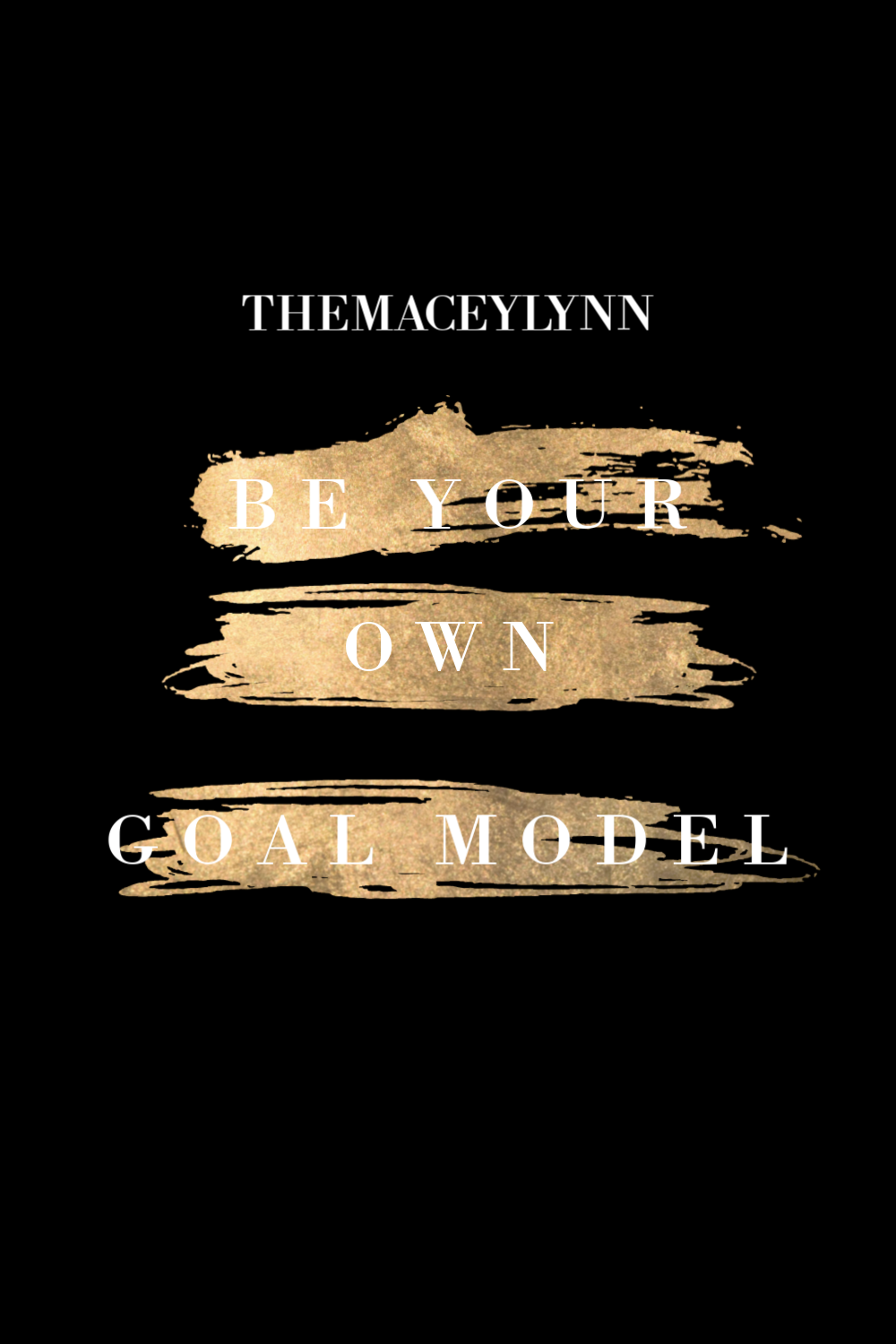 How To Be Your Own Goal Model | TheMaceyLynn